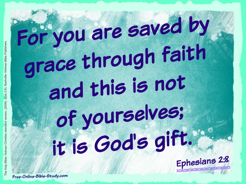Ephesians 2:8 - Saved by Grace